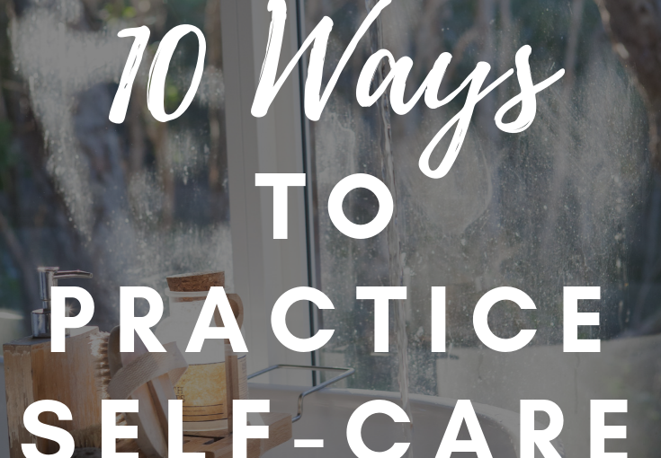 10 Ways to Practice Self-Care