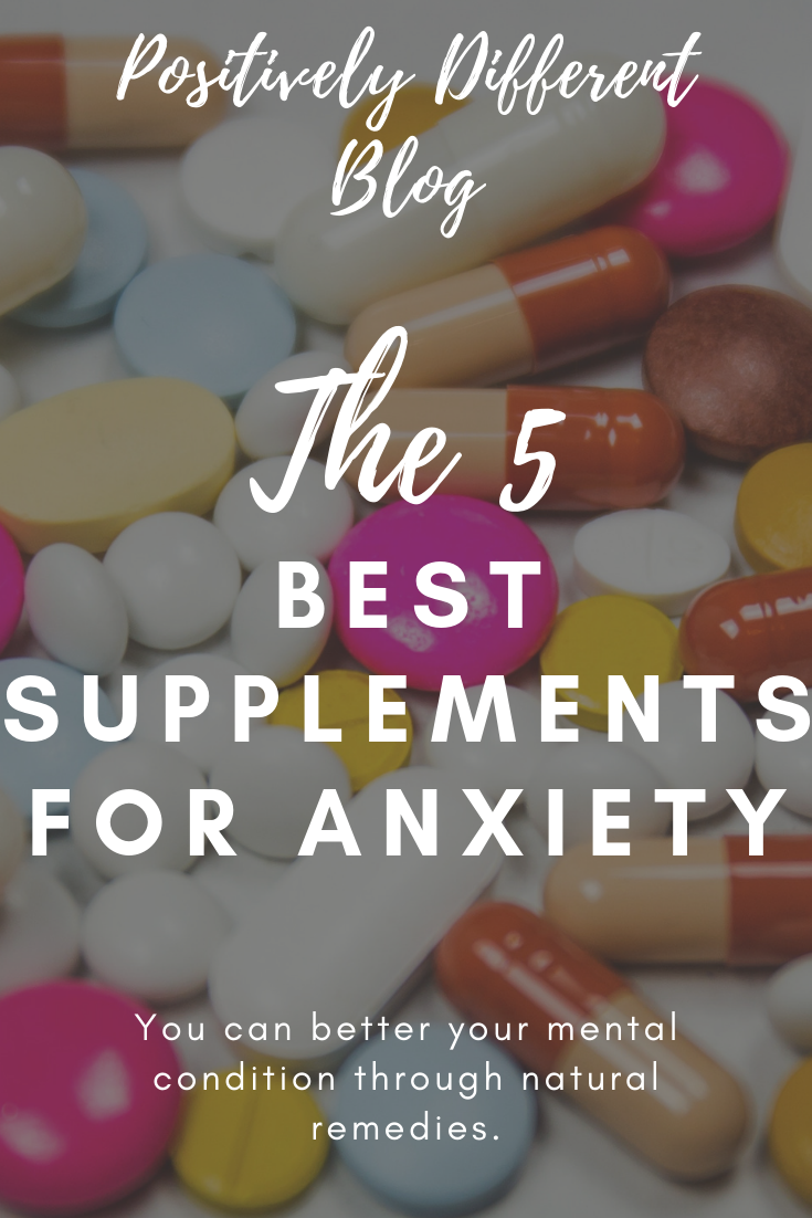 Natural Remedies: The 5 Best Supplements for Anxiety