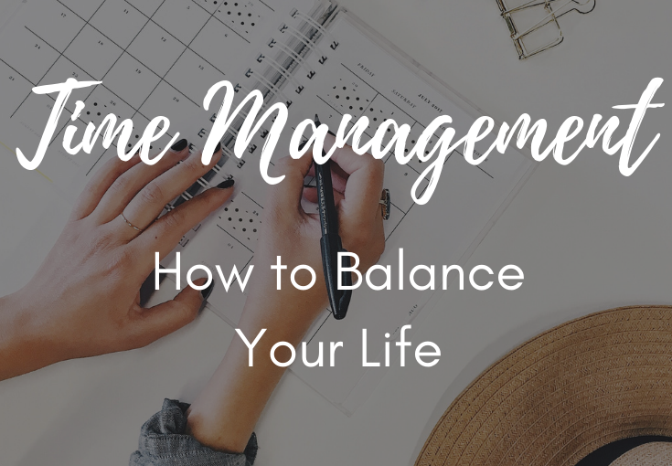 Time Management: How to Balance YourLife